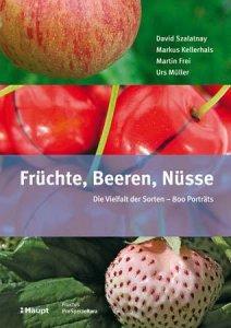 Früchte, Beeren, Nüsse Die Vielfalt der Sorten – 800 Porträts