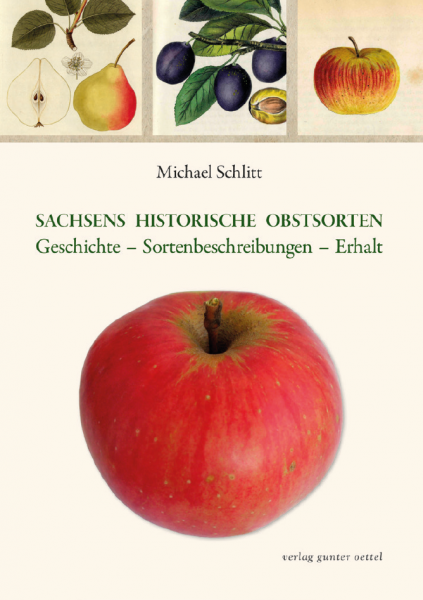 SACHSENS HISTORISCHE OBSTSORTEN Geschichte – Sortenbeschreibungen – Erhalt