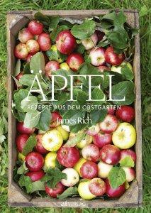 Äpfel – Rezepte aus dem Obstgarten