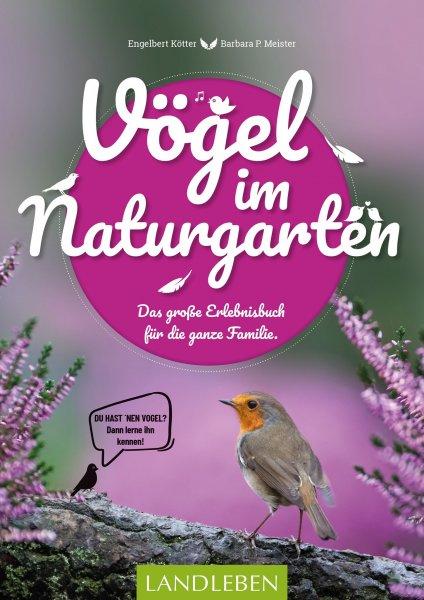 Vögel im Naturgarten – Das große Erlebnisbuch für die ganze Familie