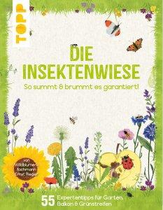 Die Insektenwiese – So summt & brummt es garantiert!