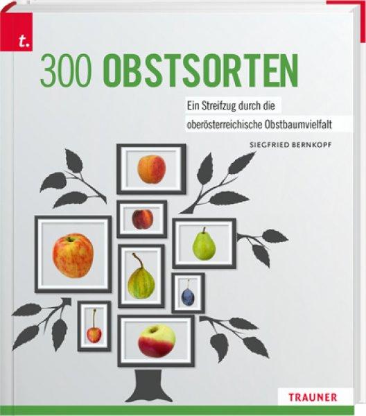 300 Obstsorten – Ein Streifzug durch die oberösterreichische Obstbaumvielfalt