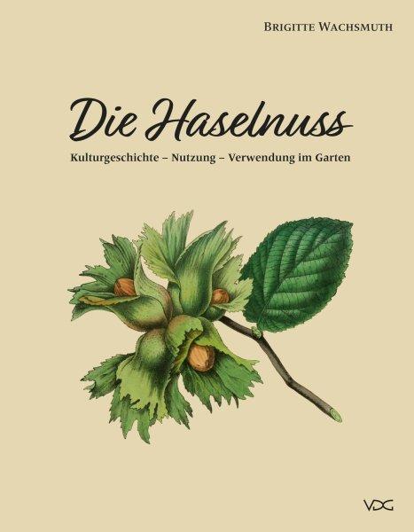 Die Haselnuss - Kulturgeschichte, Nutzung, Verwendung im Garten
